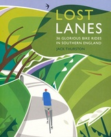Lost Lanes – 36 Glorious Bike Rides in Southern England
