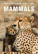 Natuurgids Field Guide to the Larger Mammals of Africa | Struik publishers