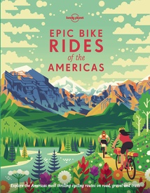 Fietsgids - Fotoboek Epic Bike Rides of the Americas | Lonely Planet