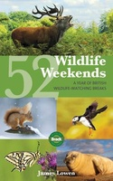 52 Wildlife Weekends in England and Scotland