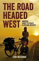 The Road Headed West - A Cycling Adventure Through North America