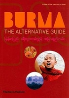 Birma Myanmar - Burma , the alternative guide