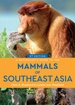 Natuurgids a Naturalist's guide to the Mammals of Southeast Asia | John Beaufoy