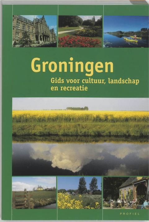 Groningen - Gids voor cultuur, landschap en recreatie