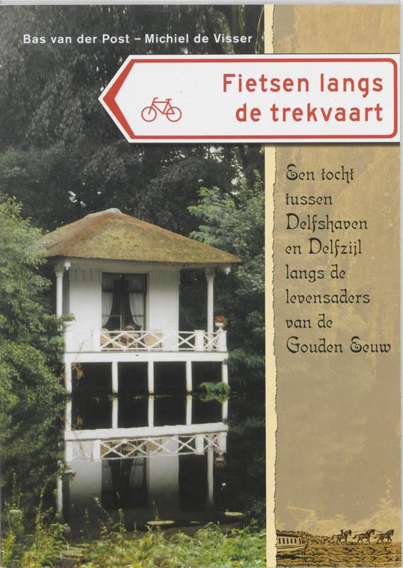Fietsgids Fietsen langs de trekvaart Delfshaven - Delfzijl   Buijten en Schipperheijn