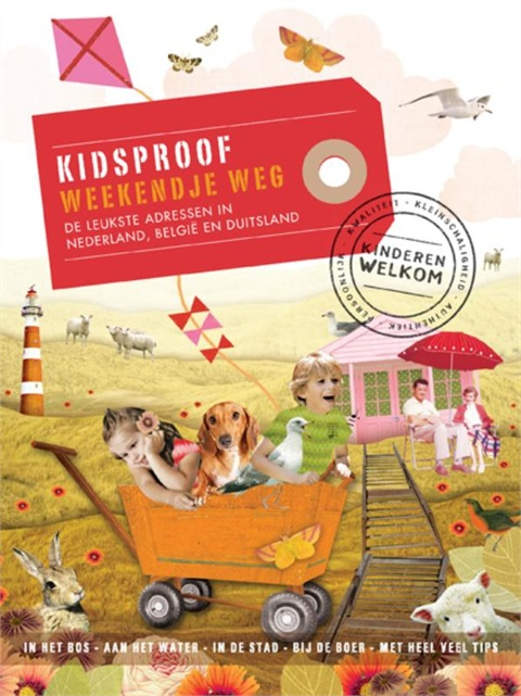 Reisgids Kidsproof weekendje weg in Nederland, België & Duitsland   Mo Media