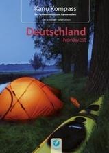 Kanogids Duitsland noordwest Kanu Kompass Deutschland Nordwest: Das Reisehandbuch zum Kanuwandern   Kettler