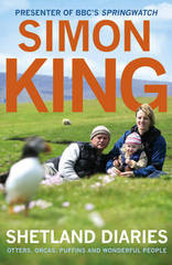 Reisverhaal Shetland Diaries Otters, Orcas, Puffins and Wonderful People - Simon King   Hodder publ.