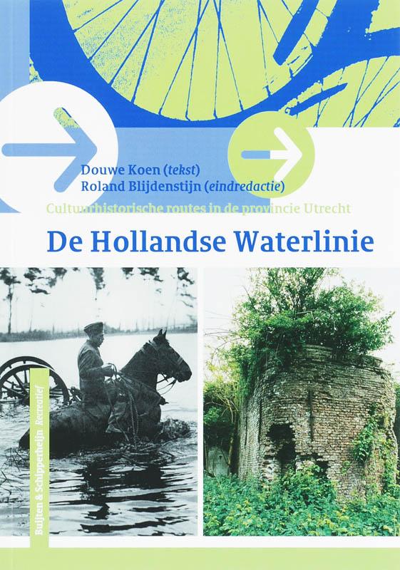 Fietslgids De Hollandse Waterlinie - Cultuurhistorische route provincie Utrecht   Buijten en Schipperheijn