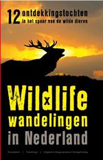 Wandelgids Wildlife wandelingen in Nederland   Gegarandeerd Onregelmatig