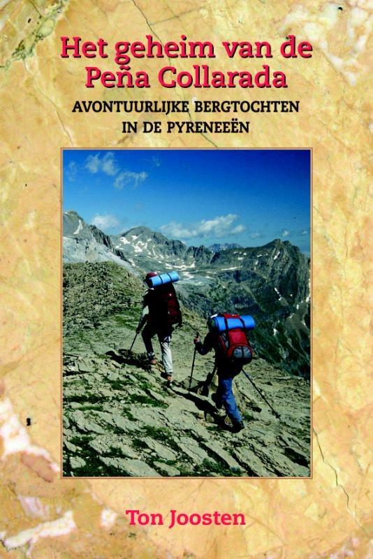 Wandelgids Het Geheim Van De Peña Collorada, Avontuurlijke trektochten door Pyreneeën  - Ton Joosten   Elmar