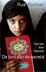 Reisverhaal De lont aan de wereld een reis door Pakistan - Rudi Rotthier   Atlas 9789045018935