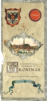 Civitate Orbis Terrarum Stadscaerte Groninga - De kaart van Georg Braun en Franz Hogenberg   Platform Gras