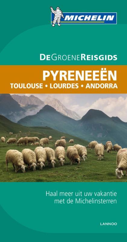 Reisgids Groene Gids Pyreneeën Toulouse - Lourdes - Andorra   Michelin   Sophie Freret,Emmanuelle Maisonneuve,Laurens Michel