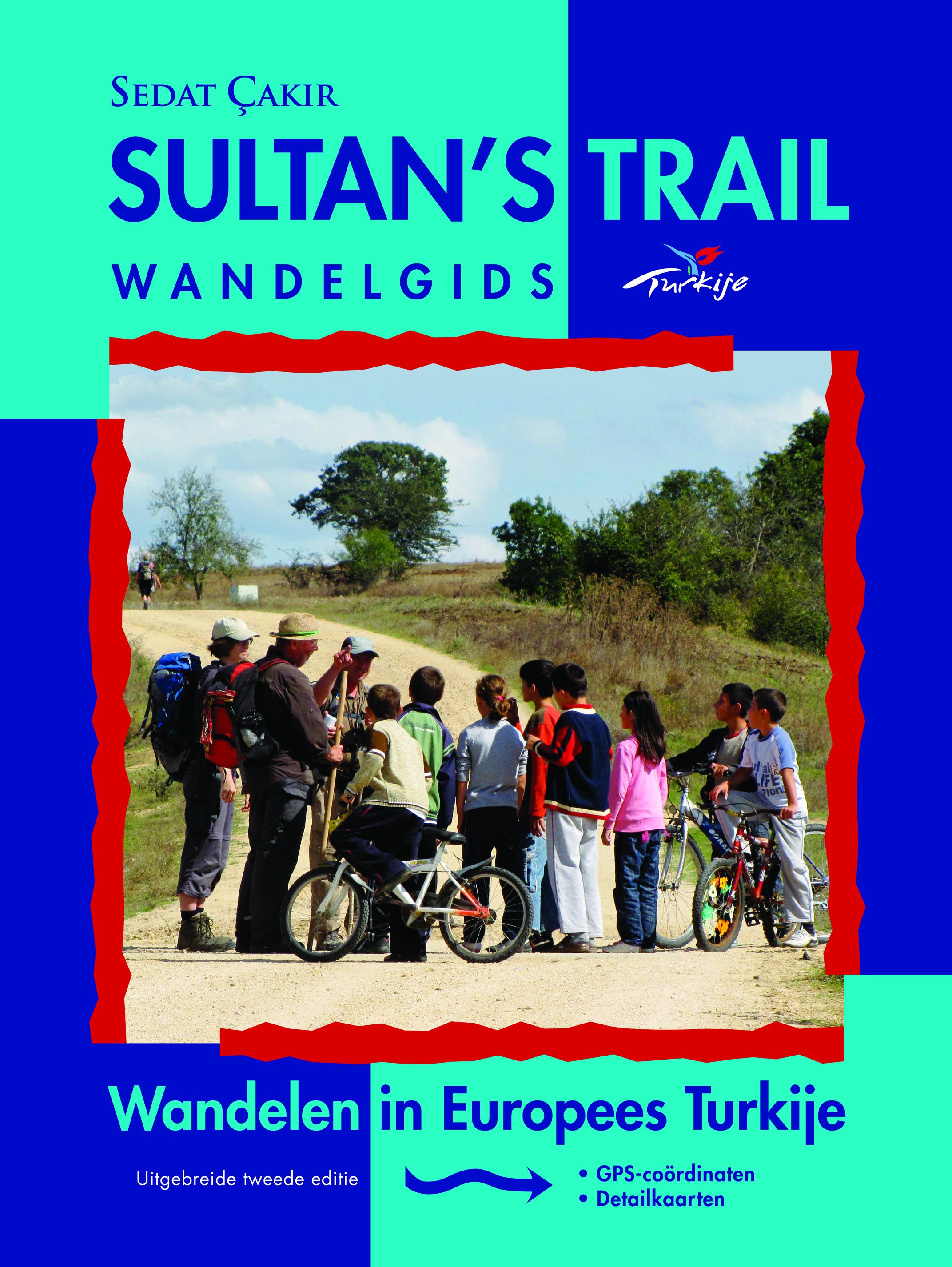 Wandelgids Sultan's Trail - Turkije - Wandelen in Thracië   Sedat   Sedat Cakir