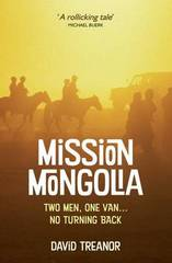 Reisverhaal Mission Mongolia, Two Men, One Van, No Turning Back   Summersdale