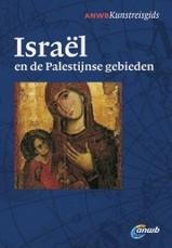 Kunstreisgids Israël en de Palestijnse gebieden   ANWB