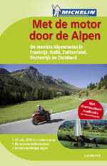 Reisgids Met de motor door de Alpen  De mooiste Alpenroutes in Frankrijk, Itali�, Zwitserland, Oostenrijk en Duitsland   Lannoo