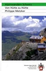 Wandelgids Alpinwandern Schweiz, Von H�tte zu H�tte   Schweizer Alpen Club