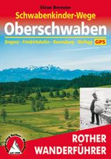 Wandelgids  Schwabenkinder-Wege � Oberschwaben - Wanderungen auf den Spuren der Schwabenkinder  Bregenz � Friedrichshafen � Ravensburg � Wolfegg  Roth