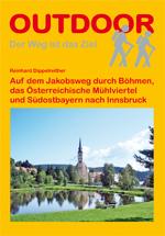 Wandelgids Auf dem Jakobsweg durch B�hmen, das �sterreichische M�hlviertel und S�dostbayern nach Innsbruck   Conrad Stein