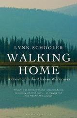 Reisverhaal Walking Home - A Journey in the Alaskan Wilderness : Lynn Schooler :
