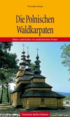 Reisgids Die Polnische Waldkarpaten entdecken   Trescher Verlag