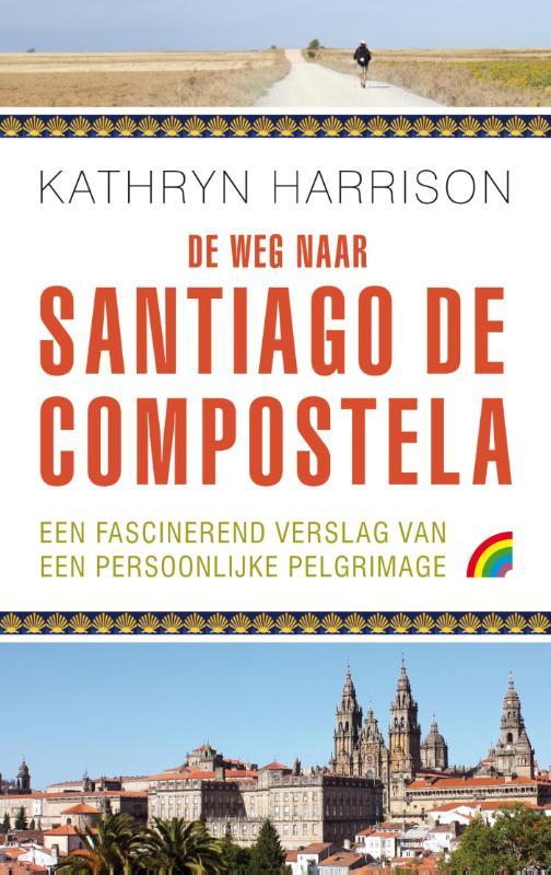 Reisverhaal De Weg naar Santiago de Compostella   Kathryn Harrison
