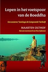 Reisverhaal - wandelgids Lopen in het voetspoor van de Boeddha, Over een oude pelgrimsroute in India en Nepal  - Maarten Olthof   Ten Have