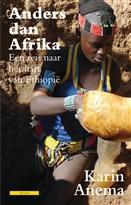 Reisverhaal Anders dan Afrika - een reis naar het hart van Ethiopië   Karin Anema - uitg Atlas
