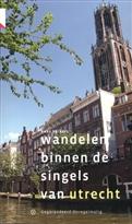 Wandelgids Wandelen binnen de singels van Utrecht   Gegarandeerd Onregelmatig