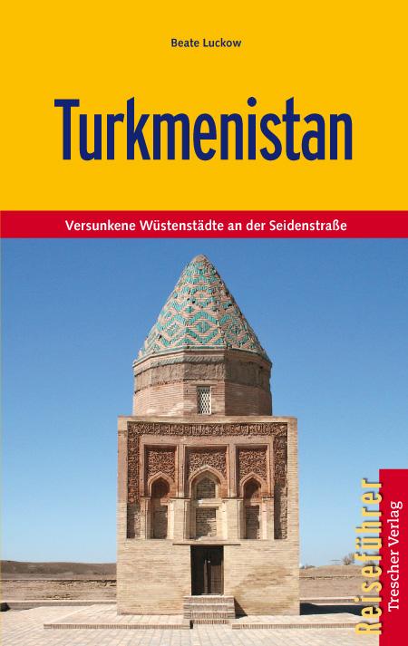 Reisgids Turkmenistan   Trescher Verlag   Beate Luckow