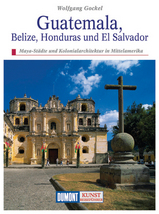 Kunstreisgids - Kunstreiseführer Guatemala - Belize - Honduras - El Salvador    Dumont verlag