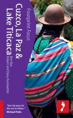 Reisgids Cuzco, La Paz & Lake Titicaca: Footprint focus :