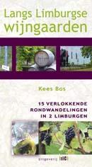 Wandelgids Langs Limburgse wijngaarden wandelgids 15 verlokkende rondwandelingen door 2 Limburgen   TIC