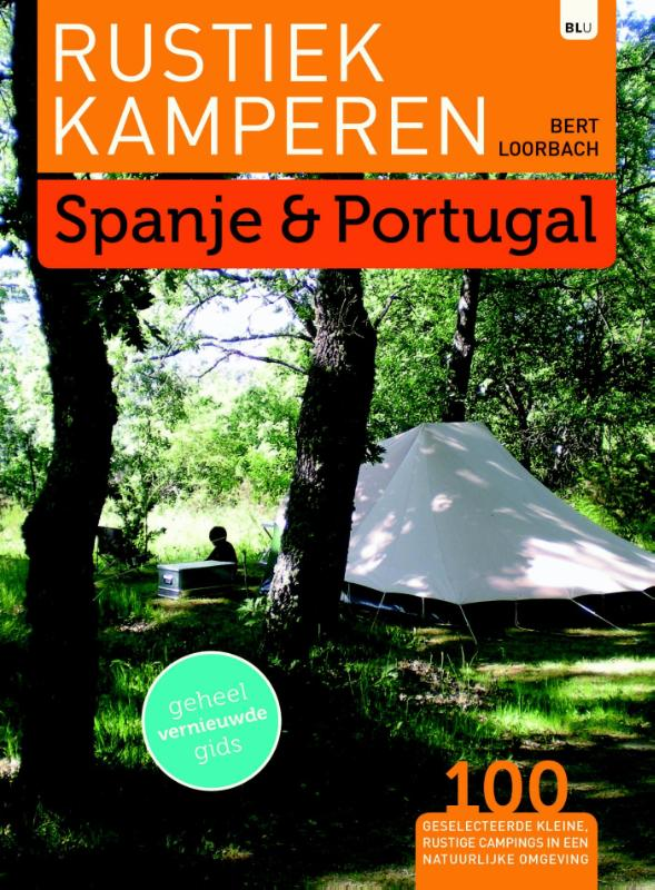 Campinggids Rustiek kamperen in Spanje & Portugal   Bert Loorbach