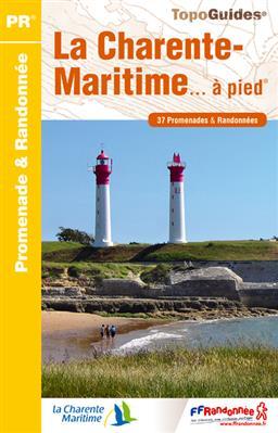 Wandelgids D017 La Charente-Maritime... à pied   FFRP