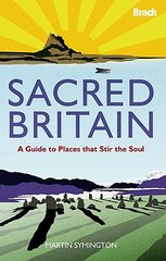 Reisgids Sacred Britain - A guide to places that stir the soul : Bradt :