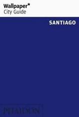 Reisgids Wallpaper Santiago (Chili)   Phaidon