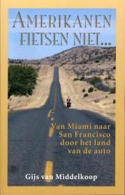 Reisverhaal Amerikanen fietsen niet : Elmar : Gijs van Middelkoop