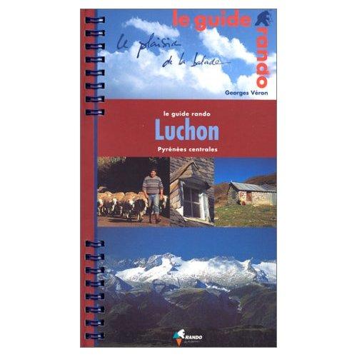 Wandelgids le guide rando Luchon   Rando   Georges Véron