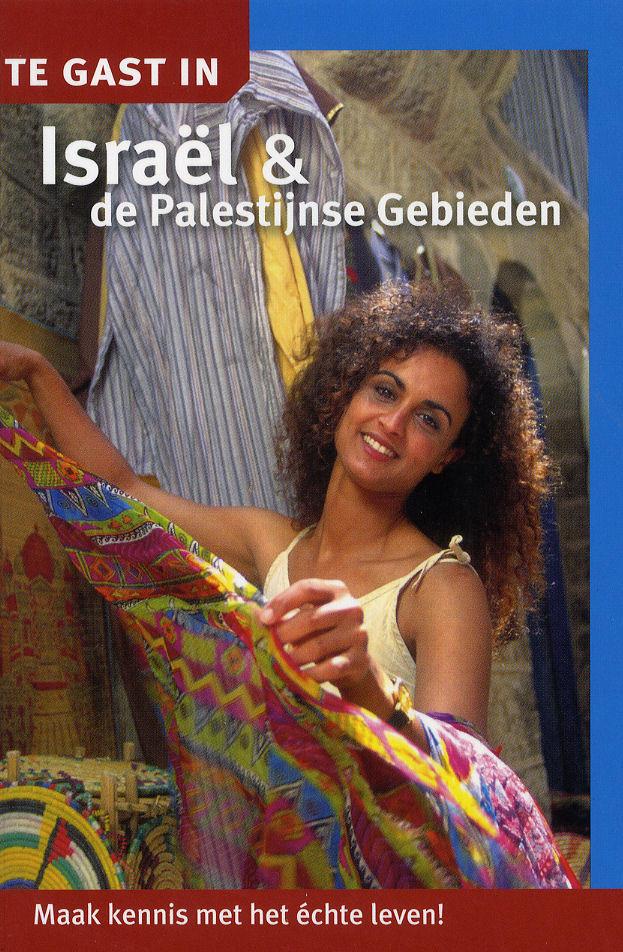 Reisgids Te gast in Israël en de Palestijnse gebieden   Informatie Verre Reizen