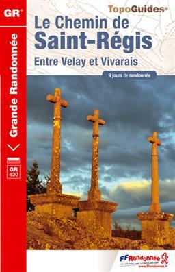 Wandelgids Le chemin de Saint-Régis entre Velay et Vivarais  GR430   FFRP