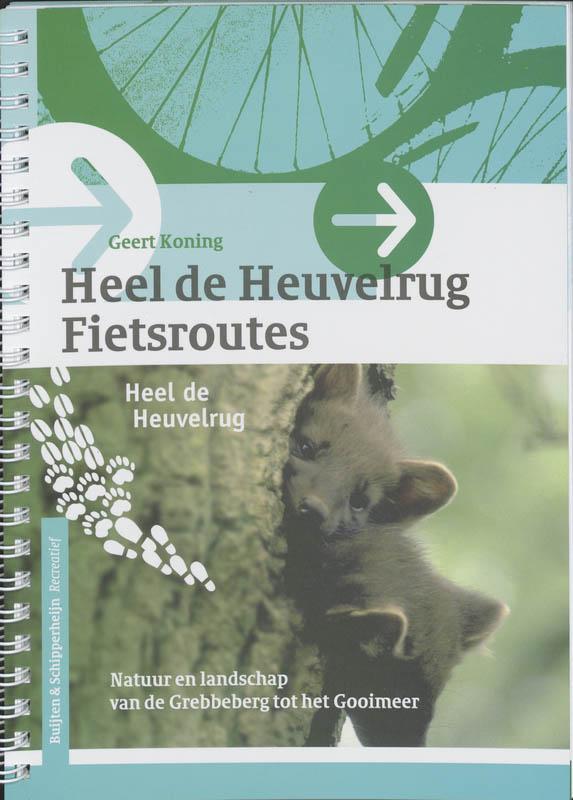 Fietsgids Heel de Heuvelrug fietsroutes   Buijten en Schipperheijn     G. Koning,A. Erkelens