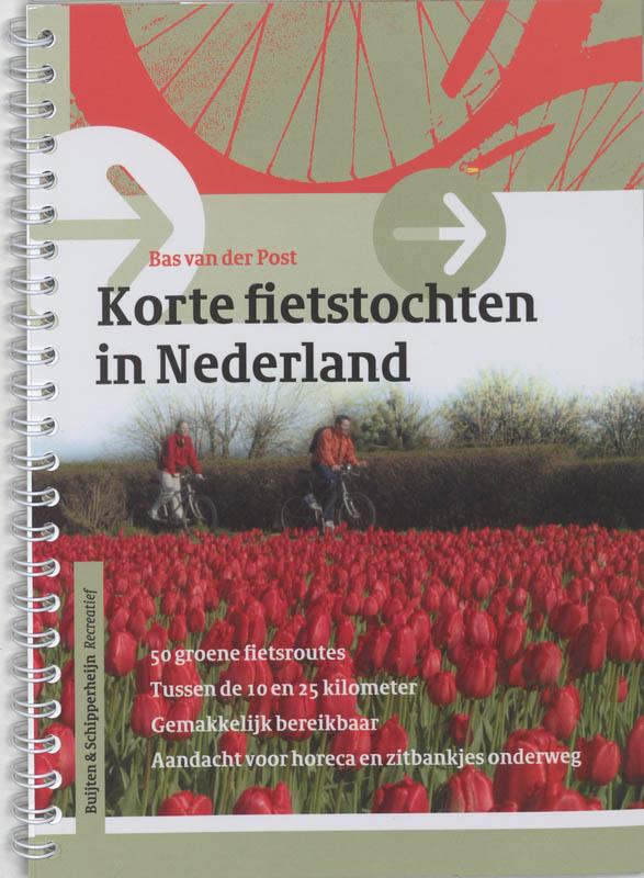 Fietsgids 50 korte fietstochten door de Nederlandse natuur   Buijten en Schipperheijn   B. van der Post