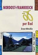 Fietsgids Nordost Franreich per rad - Noordoost Frankrijk - Cyklos   Kettler Verlag   Ernest Mitschke