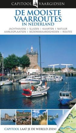 Vaargids Capitool De mooiste vaarroutes van Nederland    Unieboek
