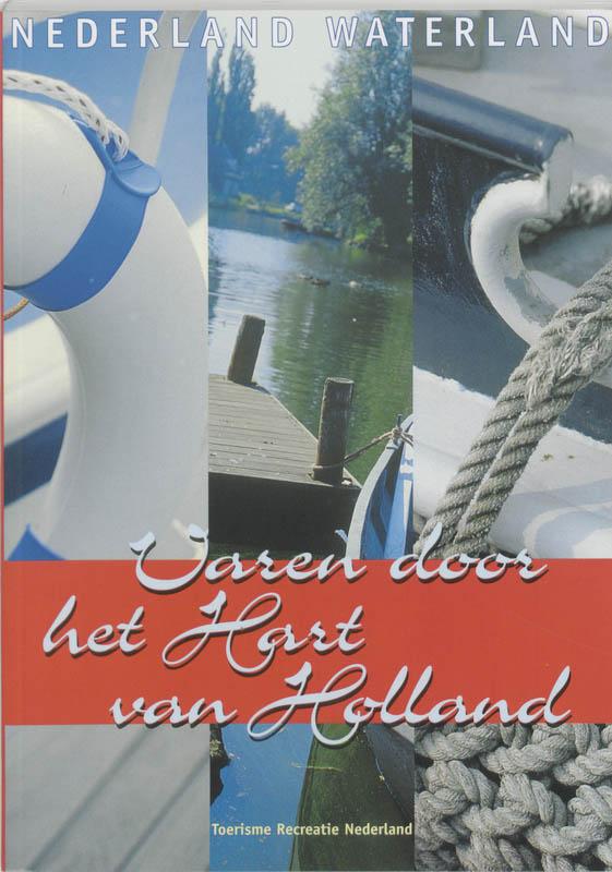 Vaargids Varen door het Hart van Holland    Buijten Schipperheijn