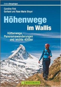 Wandelgids H�henwege im Wallis   Bruckmann   Rose Marie Bleyer,Gerhard Bleyer