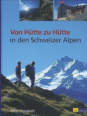 Wandelgids Von H�tte zu H�tte in den Schweizer Alpen   AT Verlag